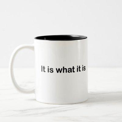 It is what it is - basic Two-Tone coffee mug