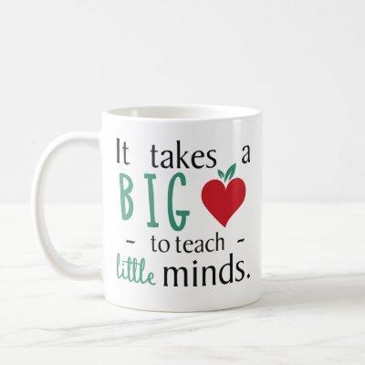 It Takes A Big Heart Inspirational Teacher Quotes Coffee Mug