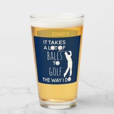 It Takes a Lot of Balls Funny Golf Gift Glass