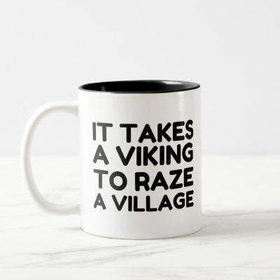 It Takes A Viking To Raze A Village Two-Tone Coffee Mug