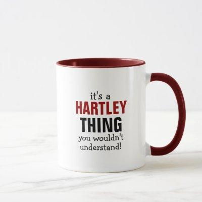 It's a Hartley thing you wouldn't understand! Mug