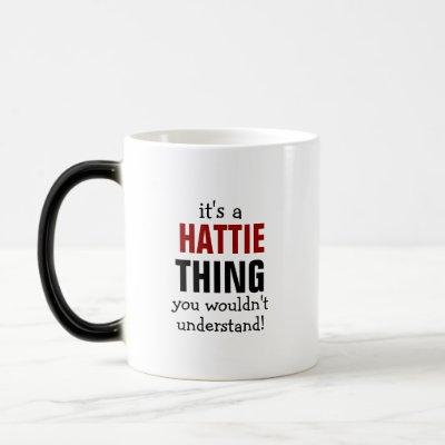 It's a Hattie thing you wouldn't understand! Magic Mug