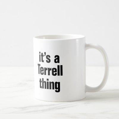 its a terrell thing coffee mug
