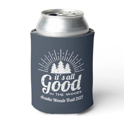 It's All Good in the Woods | Custom Can Cooler