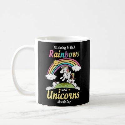 It's Going To Be A Rainbows And Unicorns Kind Of D Coffee Mug