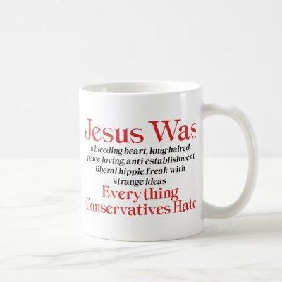 Jesus Was A Bleeding Heart Liberal - Anti GOP Coffee Mug