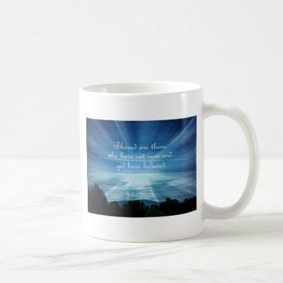 John 20:29  Blessed are those who have not seen Coffee Mug