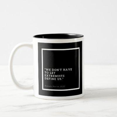 Kamala Harris Quote Mug 2020
