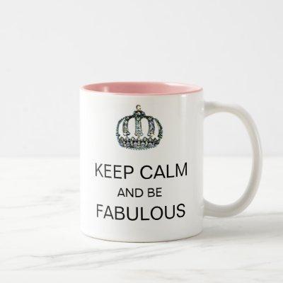 """KEEP CALM AND BE FABULOUS"" Tiara Mug"