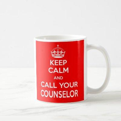 Keep Calm and Call Your Counselor Mug