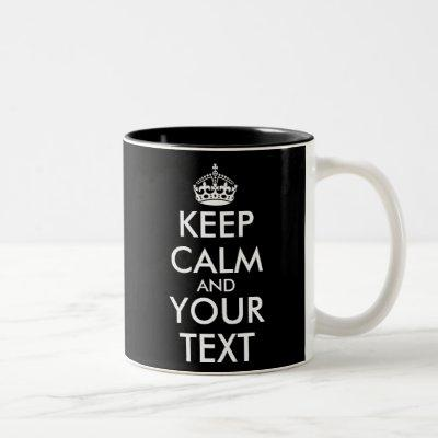 Keep Calm and Carry On - Create Your Own Two-Tone Coffee Mug
