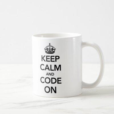 Keep Calm and Code On mug