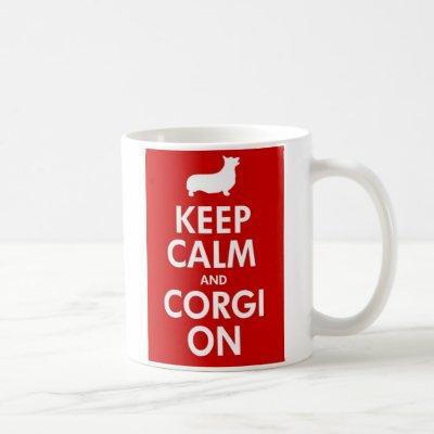 Keep Calm and Corgi On Mug