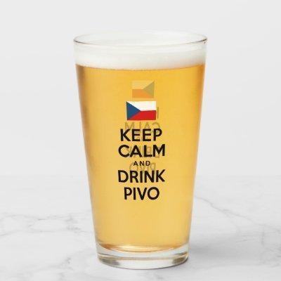 Keep Calm And Drink Pivo Czech Beer Glass