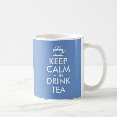 Keep Calm and drink tea mug | Custom color
