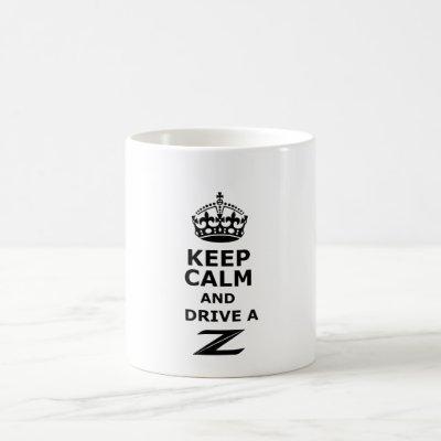 Keep Calm and Drive a Z Coffee Mug