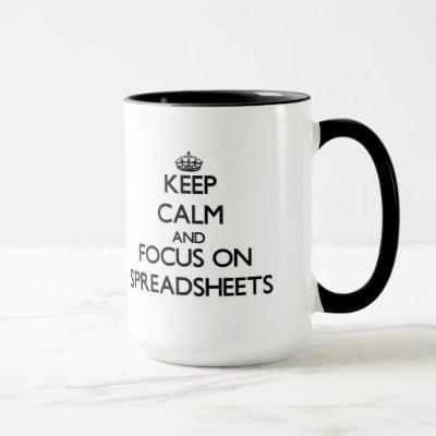 Keep Calm and focus on Spreadsheets Mug