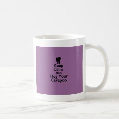 Keep Calm and Hug Your Cavapoo Coffee Mug