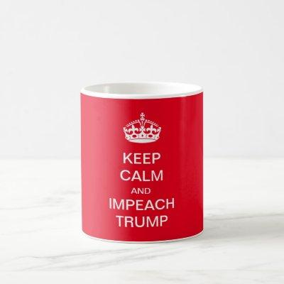 Keep Calm and Impeach Trump Coffee Mug