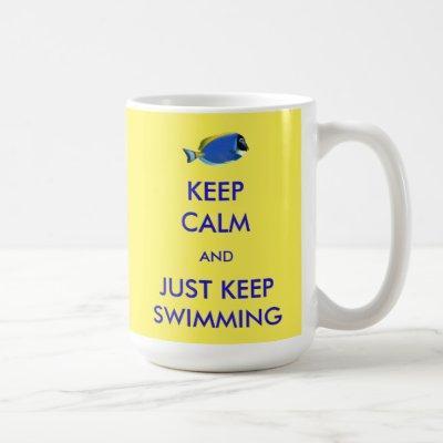 Keep Calm and Just Keep Swimming Coffee Mug