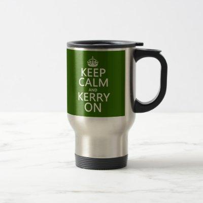 Keep Calm and Kerry On (any color) Travel Mug