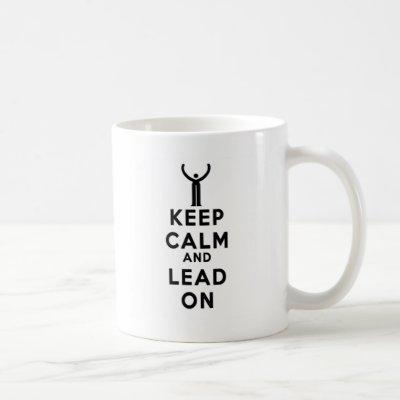 Keep Calm and Lead On Coffee Mug