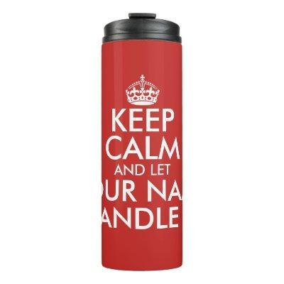 Keep calm and let handle it thermal tumbler mug
