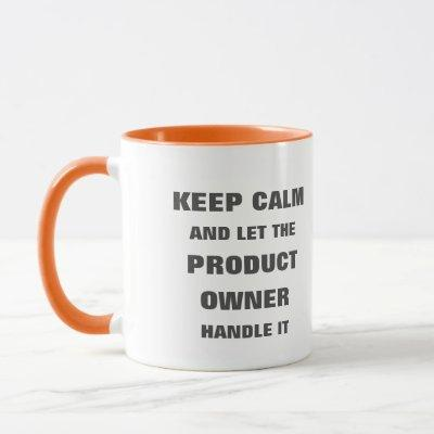 Keep calm and let the product owner handle it mug