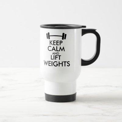 Keep calm and lift weights travel mug with barbell