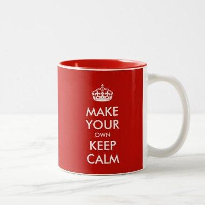 Keep Calm And Make Your Own Personalized Two-Tone Coffee Mug