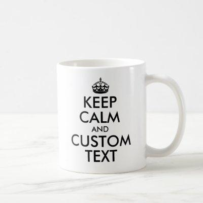Keep Calm and Personalize Text Coffee Mug