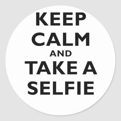 Keep Calm and Take a Selfie Classic Round Sticker