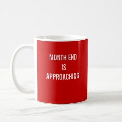 Keep Calm Carry On Accounting Month End Quote Coffee Mug