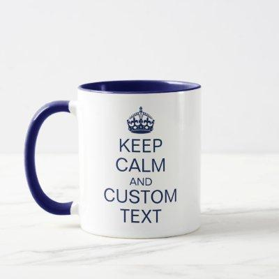 """Keep Calm"" & [Custom Text] Crown in navy color Mug"