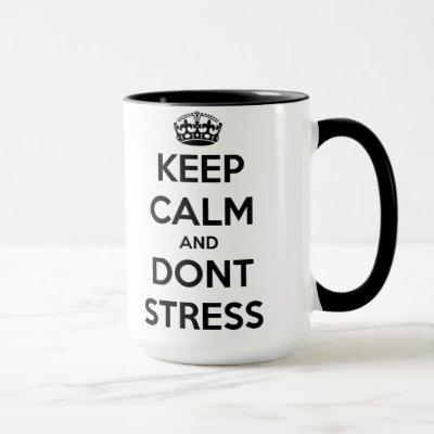 Keep Calm-Don't Stress Mug