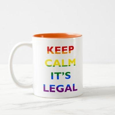 Keep Calm It's Legal Support LGBT Coffee Mug