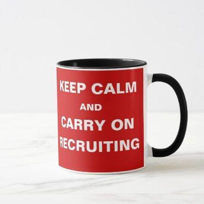 Keep Calm Recruiting Funny Recruitment Slogan Gift Mug