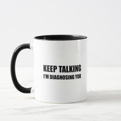 Keep Talking Diagnosing You Mug