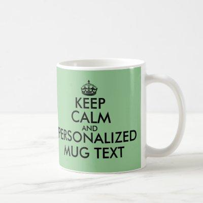 KeepCalm Mugs   Personalizable colors and text