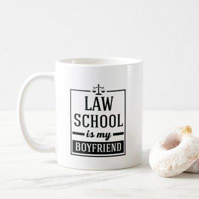 Law School Is My Boyfriend Funny Law Student Print Coffee Mug