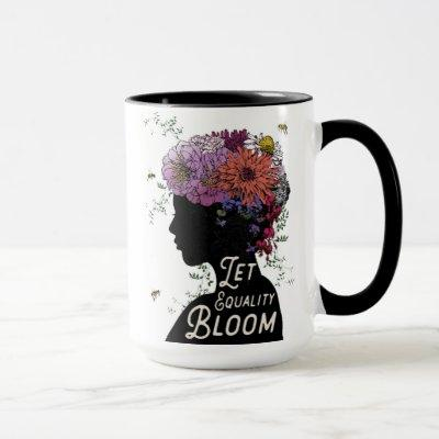 Let Equality Bloom - Coffee Mug