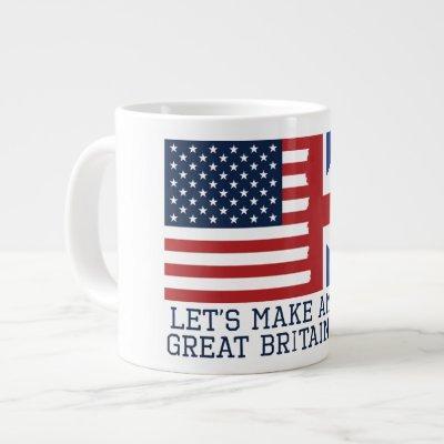 Let's Make America Great Britain Again - Funny Large Coffee Mug
