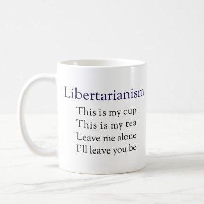 Libertarianism Poem Coffee Mug