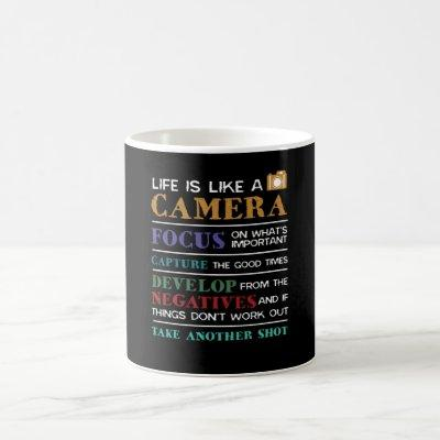 Life Is Like A Camera Photography Photographer Coffee Mug