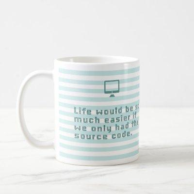 Life would be so much easier if we only ... coffee mug