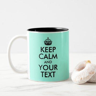 Light Green Keep Calm and Your Text Two-Tone Coffee Mug