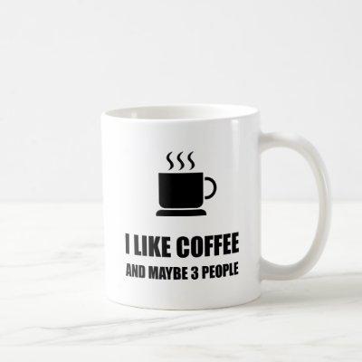 Like Coffee Three People Funny Coffee Mug