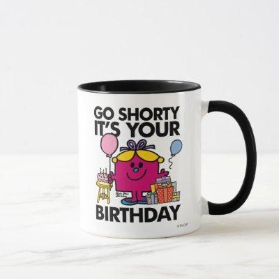 Little Miss Birthday | Go Shorty Version 16 Mug