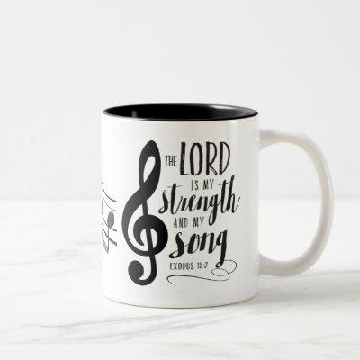 Lord is My Strength and My Song Mug