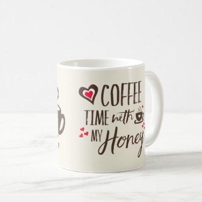 Love Coffee time with my honey Couple's Mug